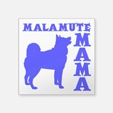 "MALAMUTE MAMA Square Sticker 3"" x 3"""