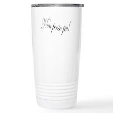 Non Posso Piu - from Pu Travel Mug