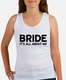Bride: It's All About Me Tank Top