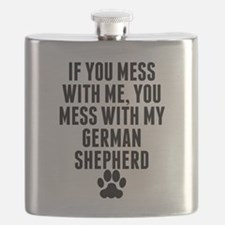 You Mess With My German Shepherd Flask