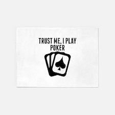 Trust Me I Play Poker 5'x7'Area Rug