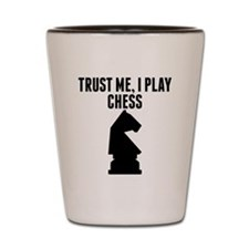 Trust Me I Play Chess Shot Glass