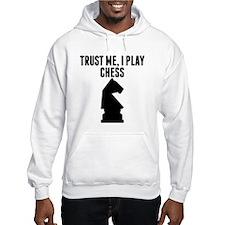 Trust Me I Play Chess Hoodie