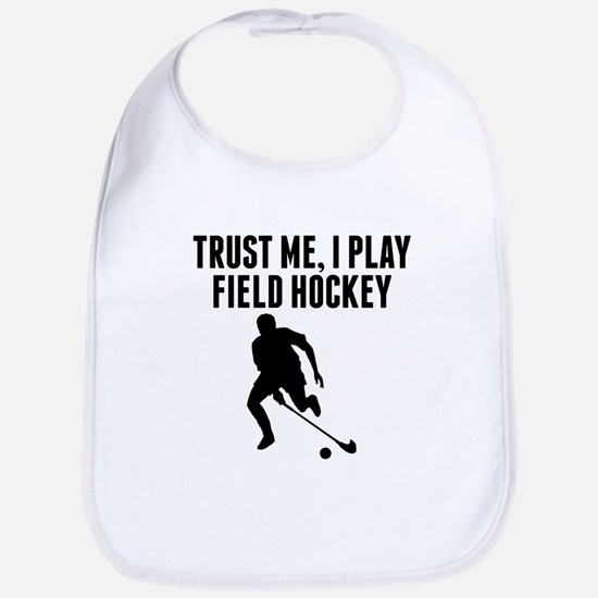 Trust Me I Play Field Hockey Bib