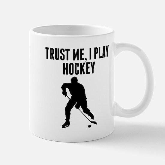 Trust Me I Play Hockey Mugs