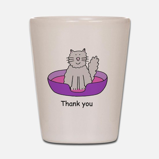 Thanks for looking after the cat. Shot Glass