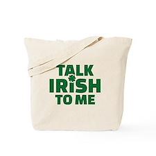 Talk Irish to me Tote Bag