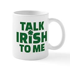 Talk Irish to me Mug