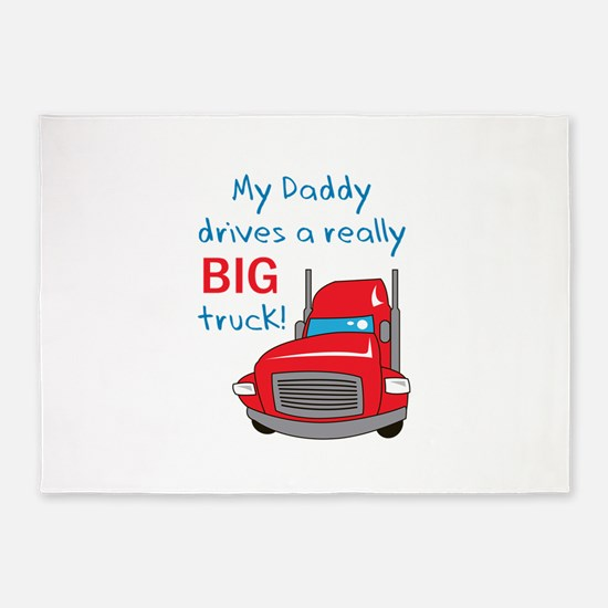 DADDY DRIVES A TRUCK 5'x7'Area Rug