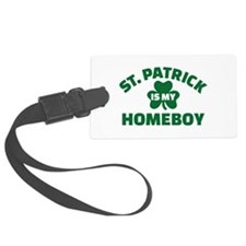 St. Patrick is my homeboy Luggage Tag
