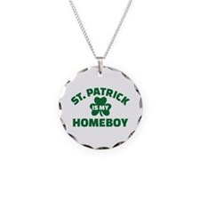 St. Patrick is my homeboy Necklace