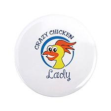 """CRAZY CHICKEN LADY 3.5"""" Button"""