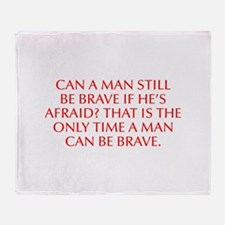 CAN A MAN STILL BE BRAVE IF HE S AFRAID THAT IS TH
