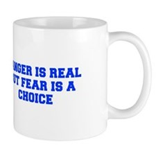 Danger is real but fear is a choice-Fre blue Mugs