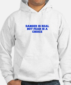 Danger is real but fear is a choice-Fre blue Hoodi