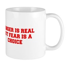 DANGER IS REAL BUT FEAR IS A CHOICE-Fre red Mugs