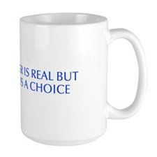 Danger is real but fear is a choice-Opt blue Mugs