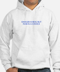 Danger is real but fear is a choice-Opt blue Hoodi