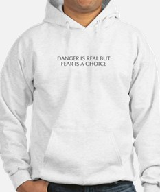 DANGER IS REAL BUT FEAR IS A CHOICE-Opt gray Hoodi