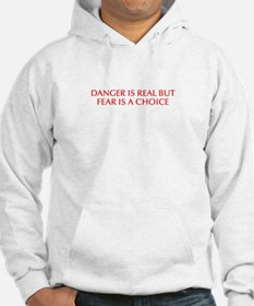 DANGER IS REAL BUT FEAR IS A CHOICE-Opt red Hoodie