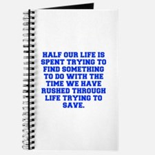 Half our life is spent trying to find something to