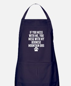 You Mess With My Bernese Mountain Dog Apron (dark)