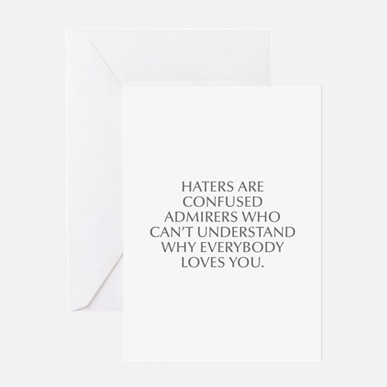 HATERS ARE CONFUSED ADMIRERS WHO CAN T UNDERSTAND