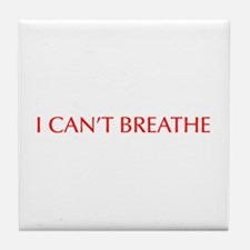 I CAN T BREATHE-Opt red Tile Coaster