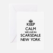 Keep calm we live in Scarsdale New Greeting Cards