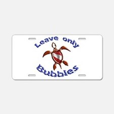 Leave Only Bubbles Aluminum License Plate