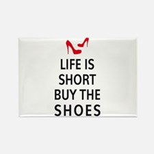 Life is short, buy the shoes Magnets