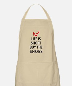 Life is short, buy the shoes Apron