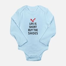 Life is short, buy the shoes Body Suit