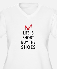 Life is short, buy the shoes Plus Size T-Shirt
