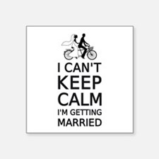 I can't keep calm, I'm getting married Sticker