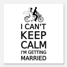 I can't keep calm, I'm getting married Square Car