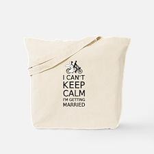 I can't keep calm, I'm getting married Tote Bag