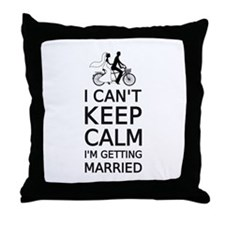 I can't keep calm, I'm getting married Throw Pillo