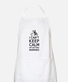 I can't keep calm, I'm getting married Apron
