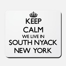 Keep calm we live in South Nyack New Yor Mousepad