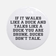 IF IT WALKS LIKE A DUCK AND TALKS LIKE A DUCK YOU