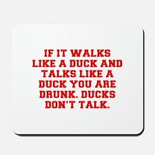 IF IT WALKS LIKE A DUCK AND TALKS LIKE A DUCK YOU