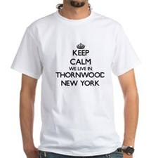 Keep calm we live in Thornwood New Y T-Shirt