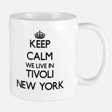 Keep calm we live in Tivoli New York Mugs