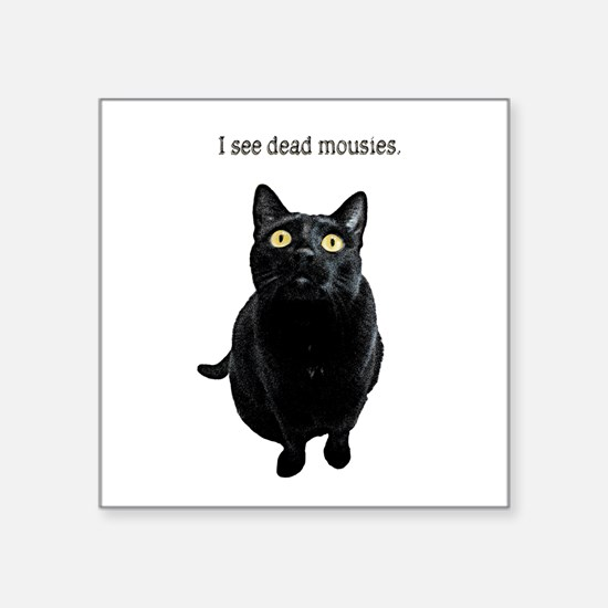 "I See Dead Mousies Square Sticker 3"" X 3&quot"