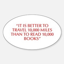 IT IS BETTER TO TRAVEL 10 000 MILES THAN TO READ 1