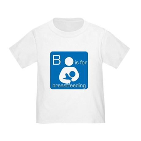 B is for breastfeeding Toddler T-Shirt