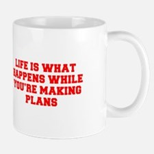 LIFE IS WHAT HAPPENS WHILE YOU RE MAKING PLANS-Fre