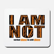 I AM NOT (verbal abuse) Mousepad