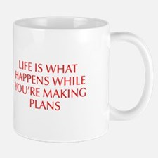 LIFE IS WHAT HAPPENS WHILE YOU RE MAKING PLANS-Opt